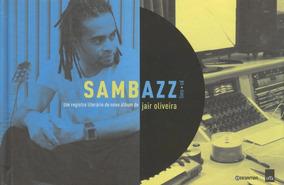 Sambazz Capa Dura + Cd Livro Jair Oliveira Frete 9 Reais