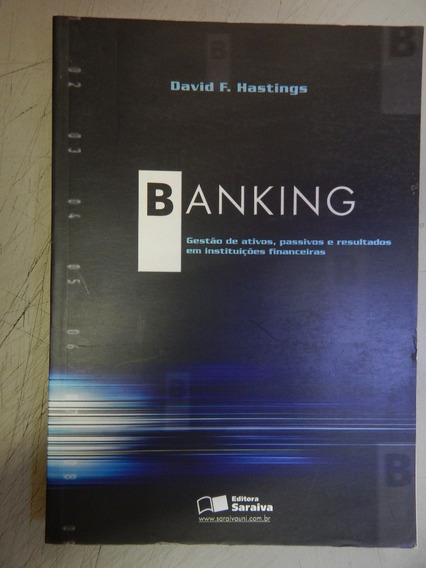 Banking - Gestão De Ativos, Passivos E Resultados Em Institu