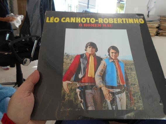 Lp - Léo Canhoto E Robertinho - O Homem Mau - Zero Plástico