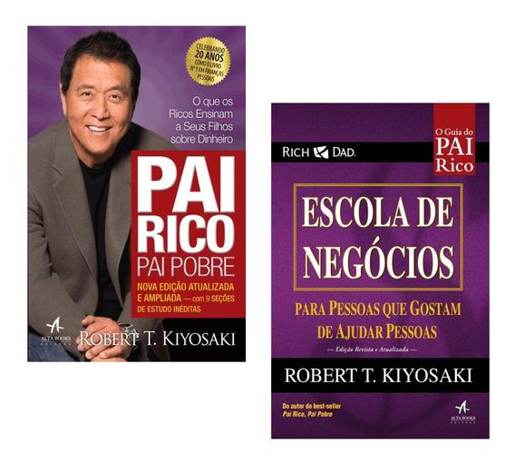 Kit Livros - Pai Rico Pai Pobre + Escola De Negócios *