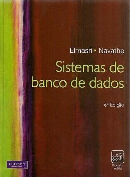 Livro Sistemas De Banco De Dados - 6a. Ed - Elmasri, Navathe