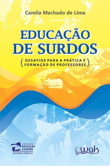 Educação De Surdos - Desafios Para A Prática E Formação De P