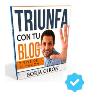 Triunfa Con Tu Blog Vive De Tu Pasión