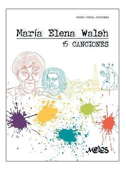Libro 15 Canciones Maria Elena Walsh Piano Vocal Guitarra