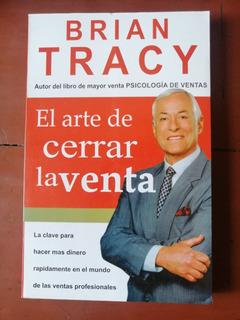 Libro El Arte De Cerrar La Venta Brian Tracy