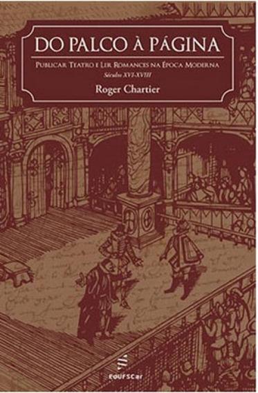 Do Palco A Pagina - Publicar Teatro E Ler Romances Na Epoca