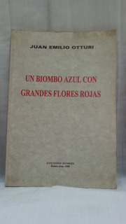 Un Biombo Azul Con Grandes Flores Rojas - Juan Emilio Otturi