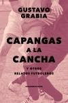 Libro Capangas A La Cancha - Gustavo Grabia