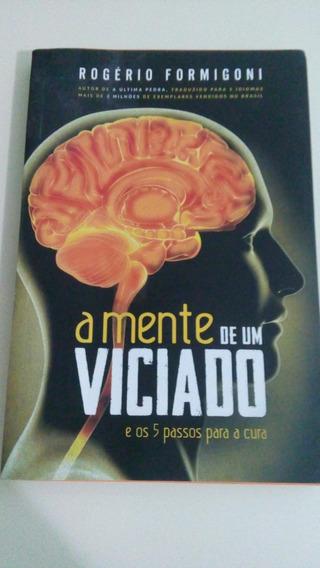 Livro: A Mente De Um Viciado E O 5 Passos Para Cura.