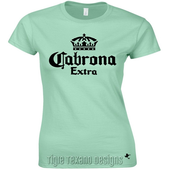 Playera Fun Cabrona Extra Cerveza M By Tigre Texano Designs