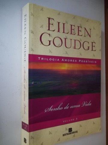 * Livro Sonho De Uma Vida - Eileen Goudge Trilogia Amores 3