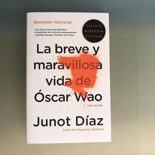 Imagen 1 de 1 de La Breve Y Maravillosa Vida De Óscar Wao, Junot Diaz