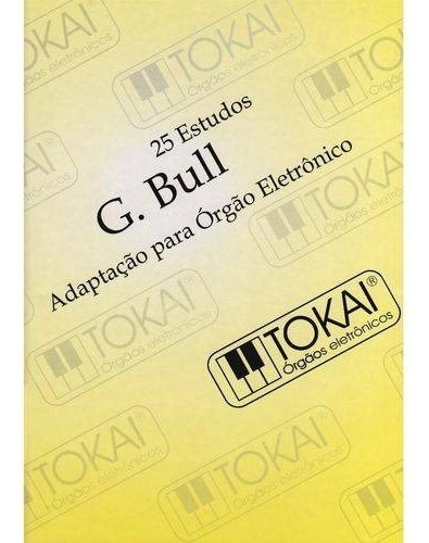 Método Para Orgão - G. Bull Tokai (25 Estudos)