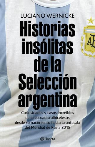 Imagen 1 de 3 de Historias Insólitas De La Selección Argentina De L.wernicke
