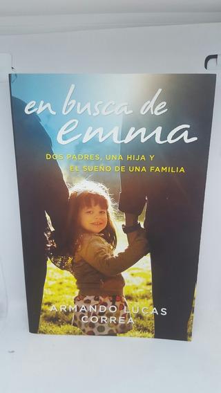 En Busca De Emma Dos Padres Una Hija Y El Sueño De Una Famil