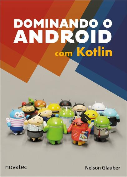 Livro Dominando O Android Com Kotlin Novatec Editora