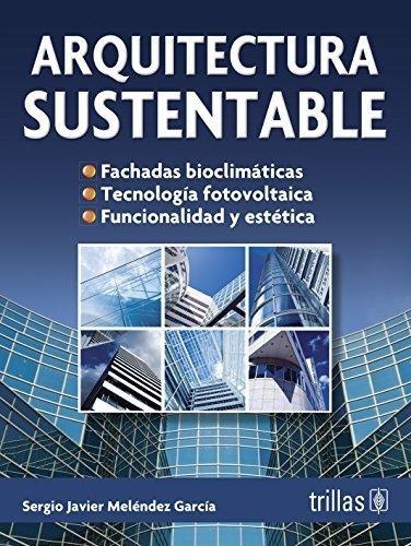 Libro Arquitectura Sustentable / Sustainable Architecture (s