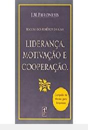 Tesouro Dos Remedios Da Alma - Liderança Phronesis, J. M.
