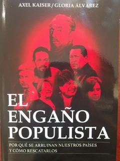 Libro El Engaño Populista / Axel Kaiser Gloria Álvarez