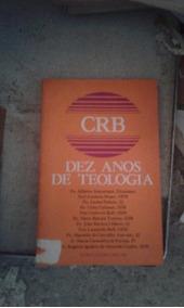 Crb - Dez Anos De Teologia Pe. Alberto Antoniazzi E Outros