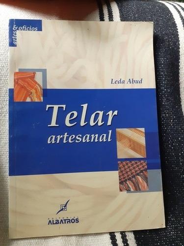 Imagen 1 de 3 de Telar Artesanal  Libro Edit. Albatros  Leda Abud