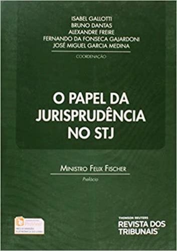 Livro O Papel Da Jurisprudência No Stj