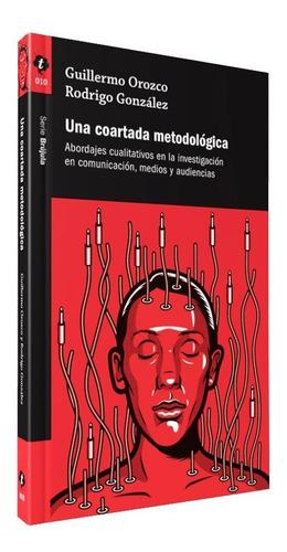 Libro Una Coartada Metodológica