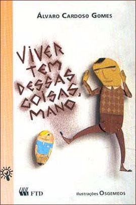 Viver Tem Dessas Coisas, Mano Autor: Gomes, Alvaro Cardoso