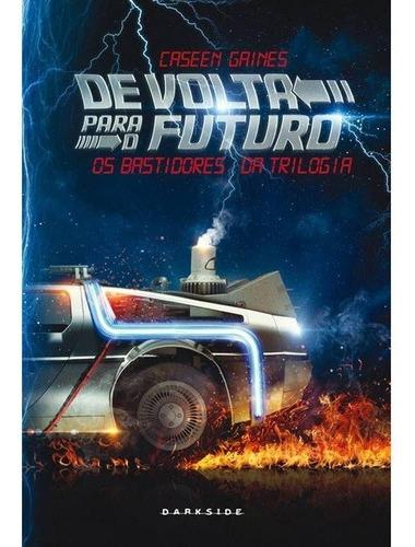 De Volta Para O Futuro: Os Bastidores Da Trilogia Capa Dura