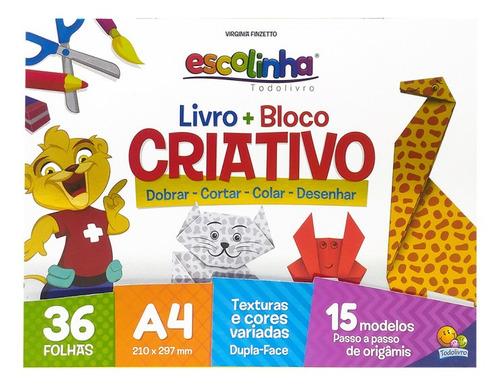 Imagem 1 de 1 de Escolinha Livro + Bloco Criativo (origami)