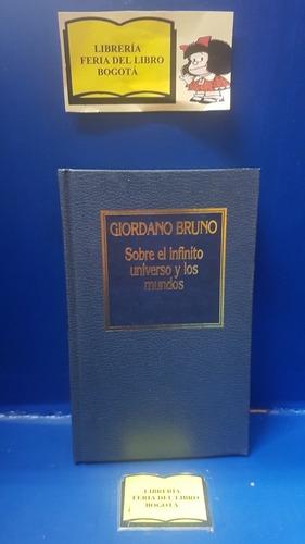 Giordano Bruno - Sobre El Infinito Universo Y Los Mundos