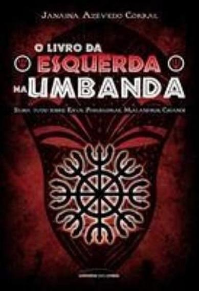Livro Da Esquerda Na Umbanda Saiba Tudo Sobre Exus Pombagira