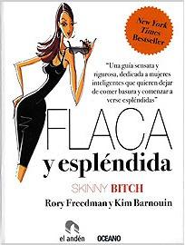 Flaca Y Espléndida Skinny Bitch - Freedman & Barnouin