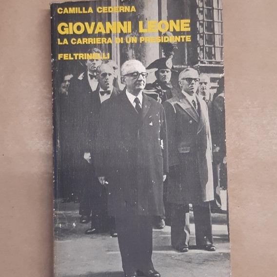 Giovanni Leone - La Carriera Di Un Presidente