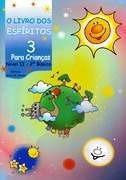O Livro Dos Espíritos Para Crianças  Volume 3