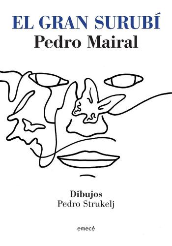 El Gran Surubi. Pedro Mairal. Emece