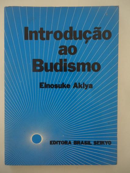 Introdução Ao Budismo - Elnosuke Aklya