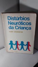 Distúrbios Neuróticos Da Criança - Haim Grunspun