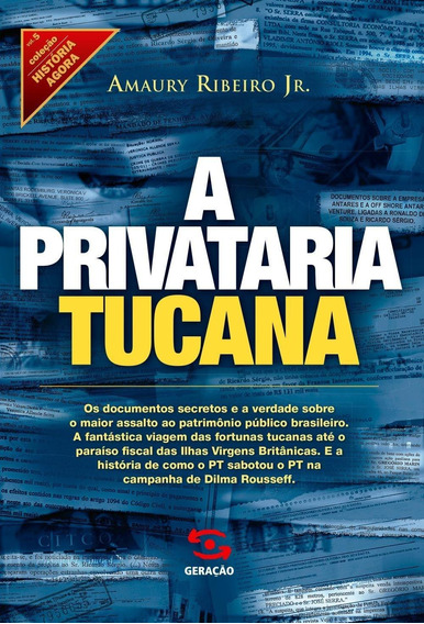 A Privataria Tucana - Col. História Agora