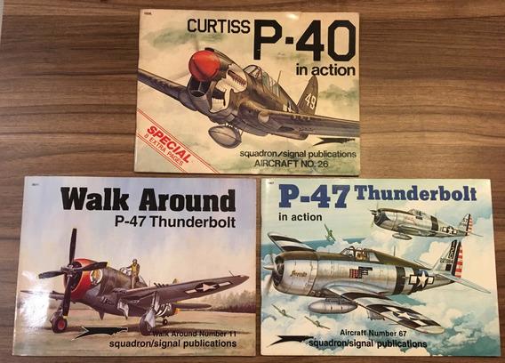 Lote 3 Livros Squadron Curtiss P-40 E Thunderbolt P-47