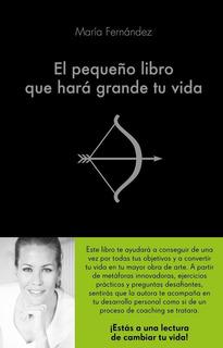 Pequeño Libro Que Hara Grande Tu Vida,el - Fernandez Gar...