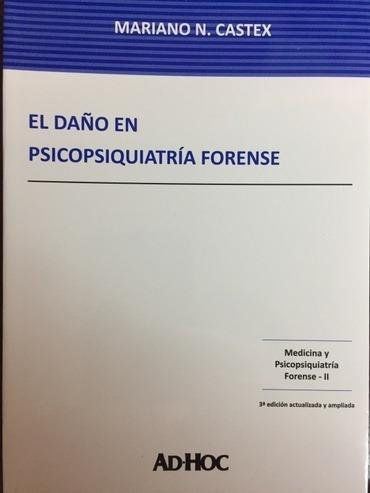 El Daño En Psicopsiquiatria Forense - Castex, Mariano N