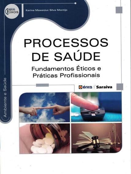 Processos De Saude - Fundamentos Eticos E Praticas Profiss