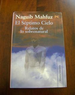Naguib Mahfuz / El Séptimo Cielo: Relatos De Lo Sobrenatural