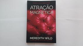 Livro Atração Magnética Meredith Wild