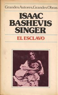 El Esclavo (novela) / Isaac Bashevis Singer (nobel 1988)