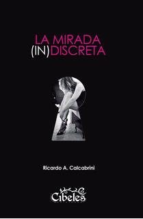 La Mirada Indiscreta. Cibeles Ediciones