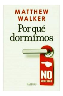 Por Que Dormimos - Matthew Walker - Libro Envio En Dia
