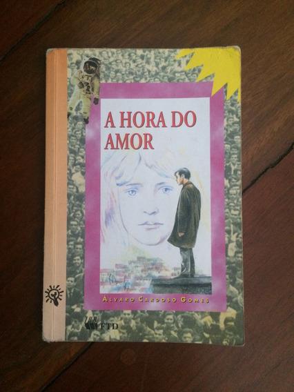 A Hora Do Amor Álvaro Cardoso Gomes Ftd