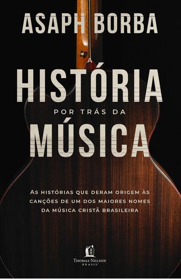 Historia Por Tras Da Musica - Thomas Nelson